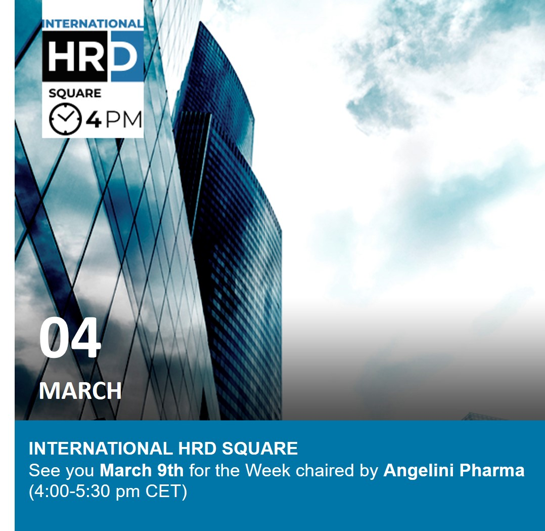 INTERNATIONAL HRD SQUARE - See you March 9th for the Week chaired by Angelini Ph ...