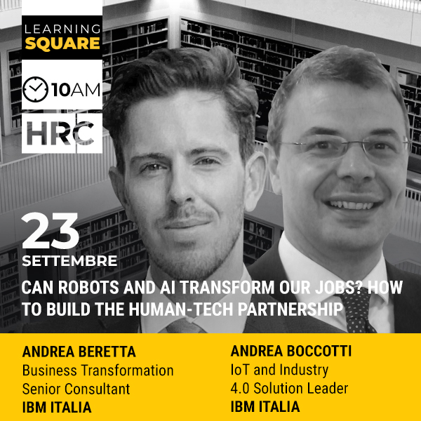 LEARNING SQUARE - CAN ROBOTS AND AI TRANSFORM OUR JOBS? HOW TO BUILD THE HUMAN-TECH PARTNERSHIP