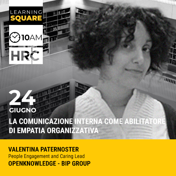 LEARNING SQUARE - LA COMUNICAZIONE INTERNA COME ABILITATORE DI EMPATIA ORGA ...