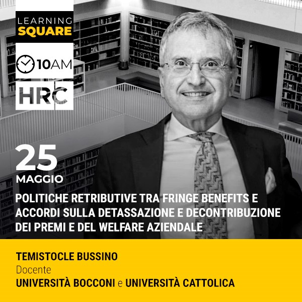 LEARNING SQUARE - POLITICHE RETRIBUTIVE TRA FRINGE BENEFITS E ACCORDI SULLA ...