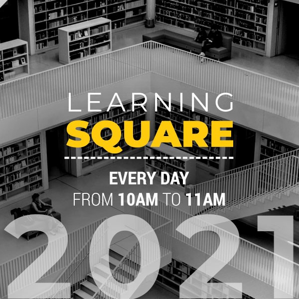 LEARNING SQUARE 2021 - STAY TUNED