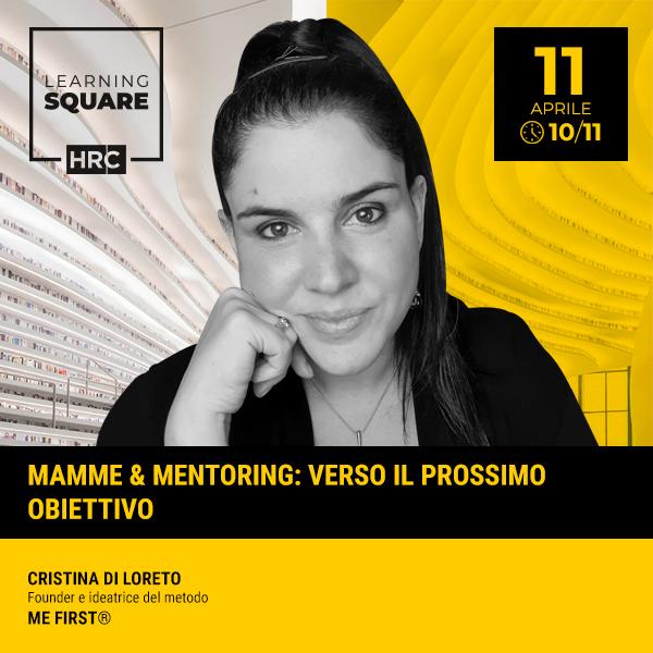 LEARNING SQUARE - MAMME & MENTORING: VERSO IL PROSSIMO OBIETTIVO