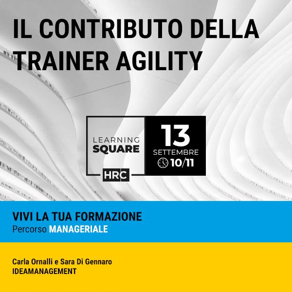 LEARNING SQUARE - IL CONTRIBUTO DELLA TRAINER AGILITY