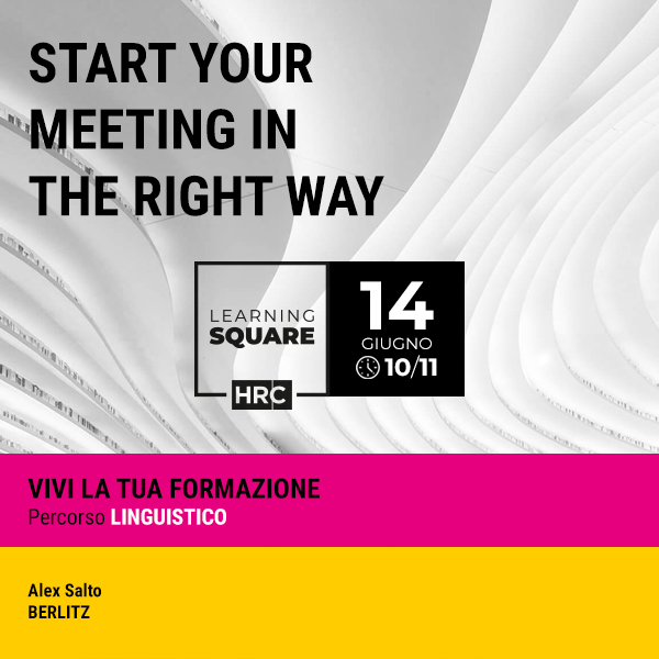 LEARNING SQUARE - START YOUR MEETING IN THE RIGHT WAY