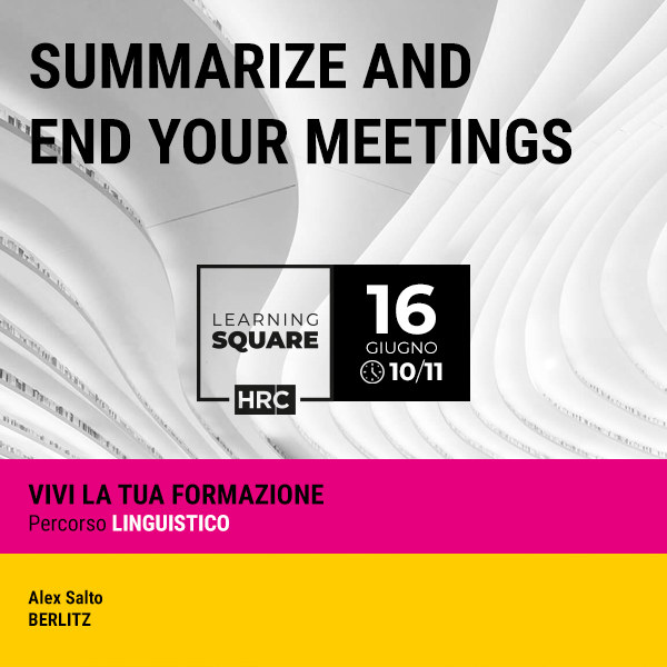 LEARNING SQUARE - SUMMARIZE AND END YOUR MEETINGS