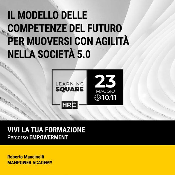 LEARNING SQUARE - IL MODELLO DELLE COMPETENZE DEL FUTURO PER MUOVERSI CON AGILIT ...