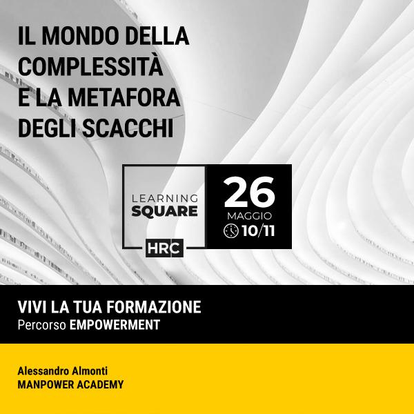 LEARNING SQUARE - IL MONDO DELLA COMPLESSITÀ E LA METAFORA DEGLI SCACCHI